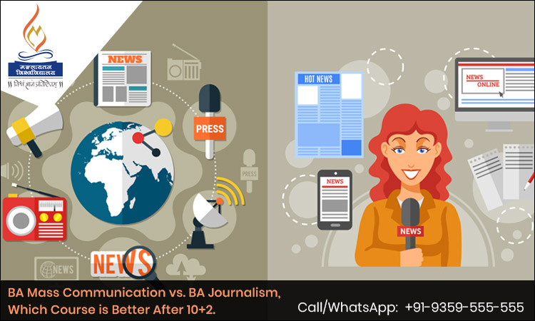 BA Mass Communication vs. BA Journalism, Which Course is Better After 10+2.