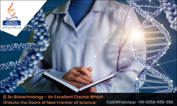 B. Sc Biotechnology- An Excellent Course Which Unlocks the Doors of New Frontier of Science.