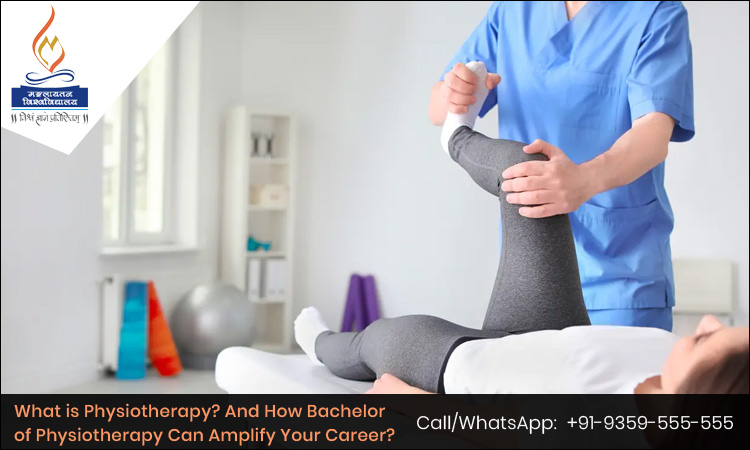 What is Physiotherapy? And How Bachelor of Physiotherapy Can Amplify Your Career?