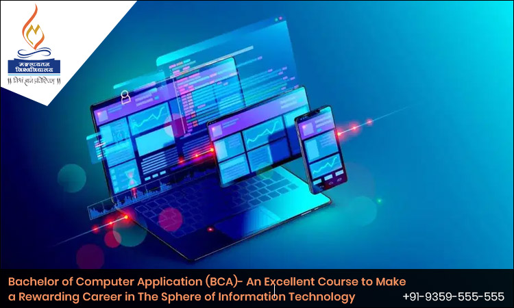 Bachelor of Computer Application (BCA)- An Excellent Course to Make a Rewarding Career in The Sphere of Information Technology